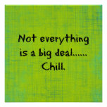 Funny Quote Not Everything is a big Deal Poster