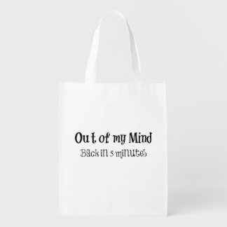 Funny Quote: Out of my Mind Reusable Grocery Bag