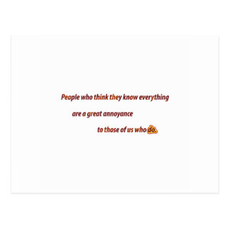 Funny Quote - People who think they know every … Postcard