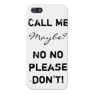Funny Quote Phone Case : Call Me Maybe or Not iPhone 5/5S Cases