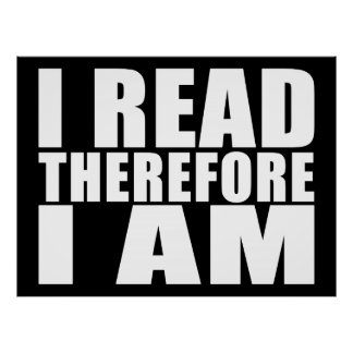 Funny Quote Reading I Read Therefore I Am Print