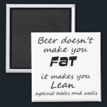 """Funny quote refrigerator magnets beer joke novelty<br><div class=""""desc"""">Funny quote refrigerator magnets beer joke humor novelty gifts. Beer doesn&#39;t make you fat funny beer magnet. Black and white design on a square magnet. Makes a great gift idea! Design by Wisecrack gifts.</div>"""