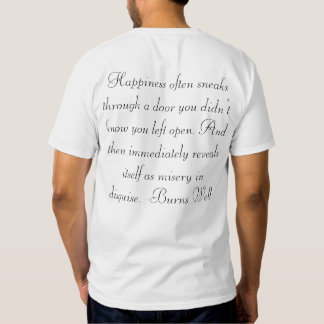 Funny Quote Shirt: Happiness often sneaks... T Shirt