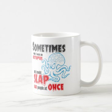 Coffee Themed funny quote, slap 8 people at once coffee mug