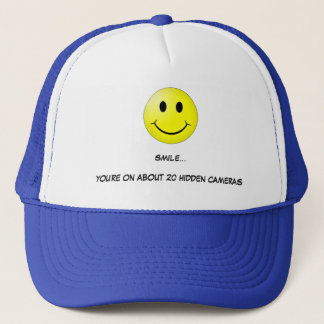 Funny Quote Smile: You're On Camera Trucker Hat