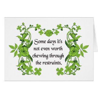 Funny Quote - Some days it's not even worth ... Card