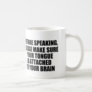 funny quote, tongue attached to brain coffee mug