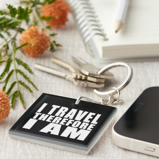 Funny Quote Traveling : I Travel Therefore I Am Single-Sided Square Acrylic Keychain