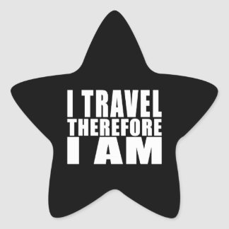 Funny Quote Traveling : I Travel Therefore I Am Star Sticker