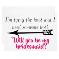 Funny Quote Will you be my Bridesmaid? Invitation
