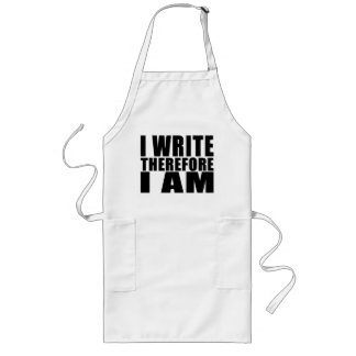 Funny Quote Writers : I Write Therefore I Am Long Apron
