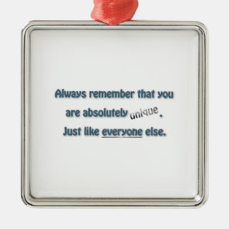 Funny Quote - you are absolutely unique. Just  … Metal Ornament