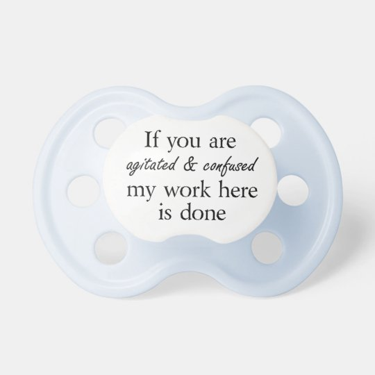 Funny Quotes Baby Boy Cute Pacifiers Humor Gifts Zazzle Com