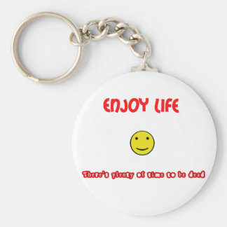 Funny quotes Enjoy life Keychain