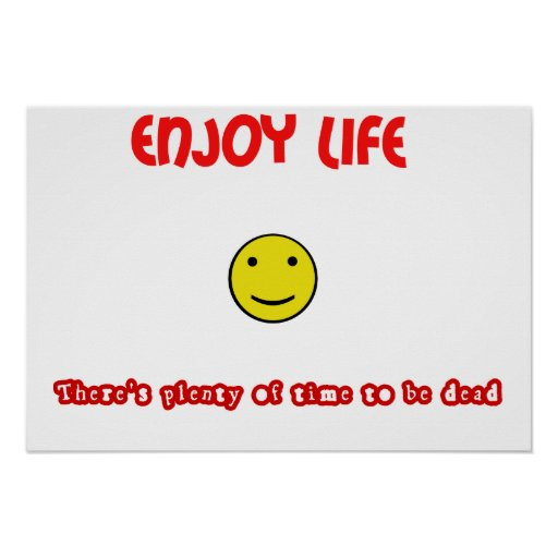 Funny quotes Enjoy life Print