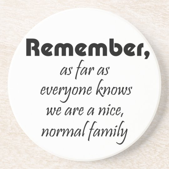 Funny quotes family birthday gifts humor joke sandstone coaster