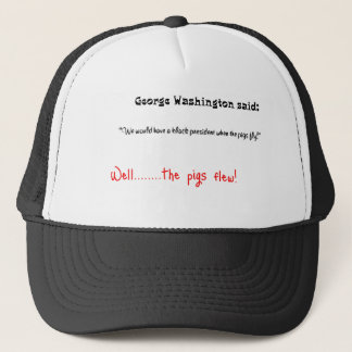 Funny quotes George Washington said Trucker Hat