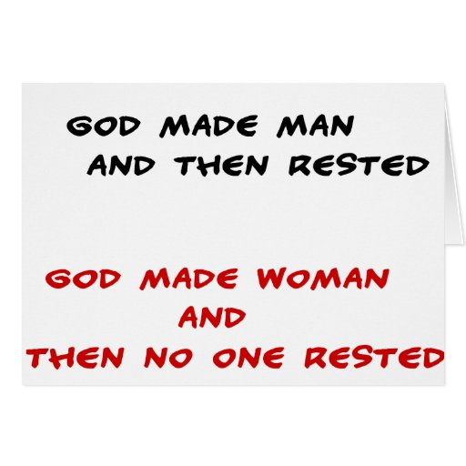 Funny quotes God made man and then rested Greeting Card from Zazzle ...