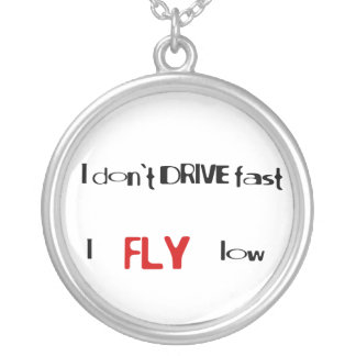 Funny quotes I don't drive fast,I fly low Round Pendant Necklace