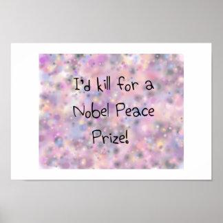 Funny quotes I'd kill for a Nobel Peace Prize Print