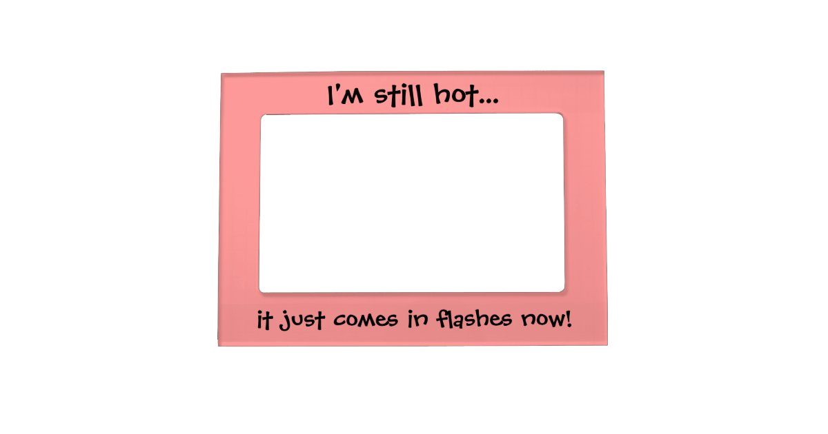 Funny Quotes Magnetic Picture Frames Custom Gifts Zazzle Com