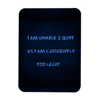 FUNNY QUOTES MUSIC UNABLE TO QUIT CURRENTLY TOO LE FLEXIBLE MAGNET