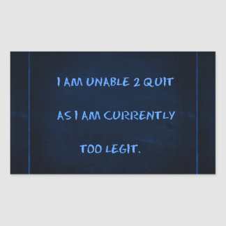 FUNNY QUOTES MUSIC UNABLE TO QUIT CURRENTLY TOO LE RECTANGLE STICKER