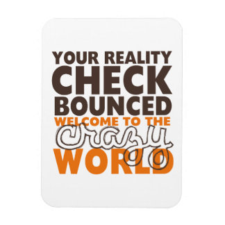 Funny Quotes Reality Check Bounced Magnet