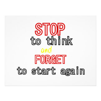 """Funny quotes Stop to think and forget to start 8.5"""" X 11"""" Flyer"""