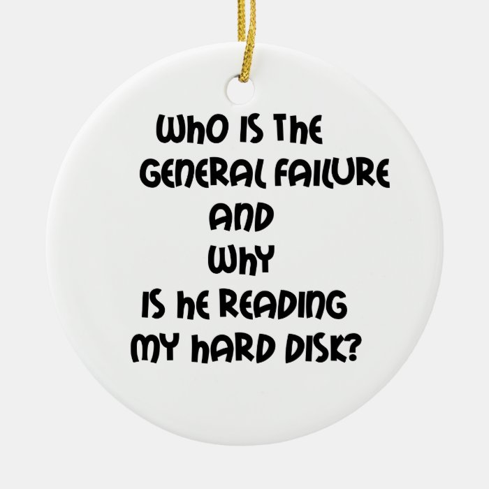 Funny quotes Who is the General failure Ceramic Ornament