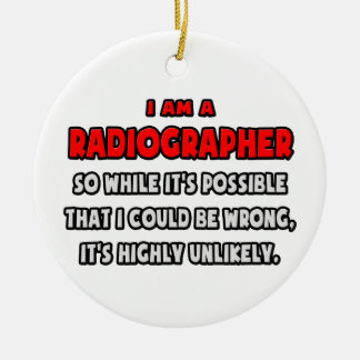 Funny Radiographer Highly Unlikely Christmas Tree Ornament