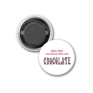Funny Real Men Like Women Who Like Chocolate Fridge Magnet