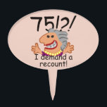 "Funny Recount 75th Birthday Cake Topper<br><div class=""desc"">Humorous 75th birthday cartoon expresses outrage at the passing of time with a 75! I demand a recount caption. Funny gift for 75th birthday celebrations for women at the top of the hill,  over the hill,  or saying what hill? Deep charcoal text (not quite black) with blush pink background.</div>"
