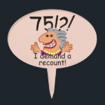 """Funny Recount 75th Birthday Cake Topper<br><div class=""""desc"""">Humorous 75th birthday cartoon expresses outrage at the passing of time with a 75! I demand a recount caption. Funny gift for 75th birthday celebrations for women at the top of the hill,  over the hill,  or saying what hill? Deep charcoal text (not quite black) with blush pink background.</div>"""