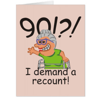 Funny Recount 90th Birthday Card