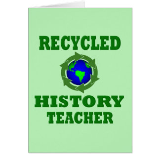 Funny Recycled History Teacher Card