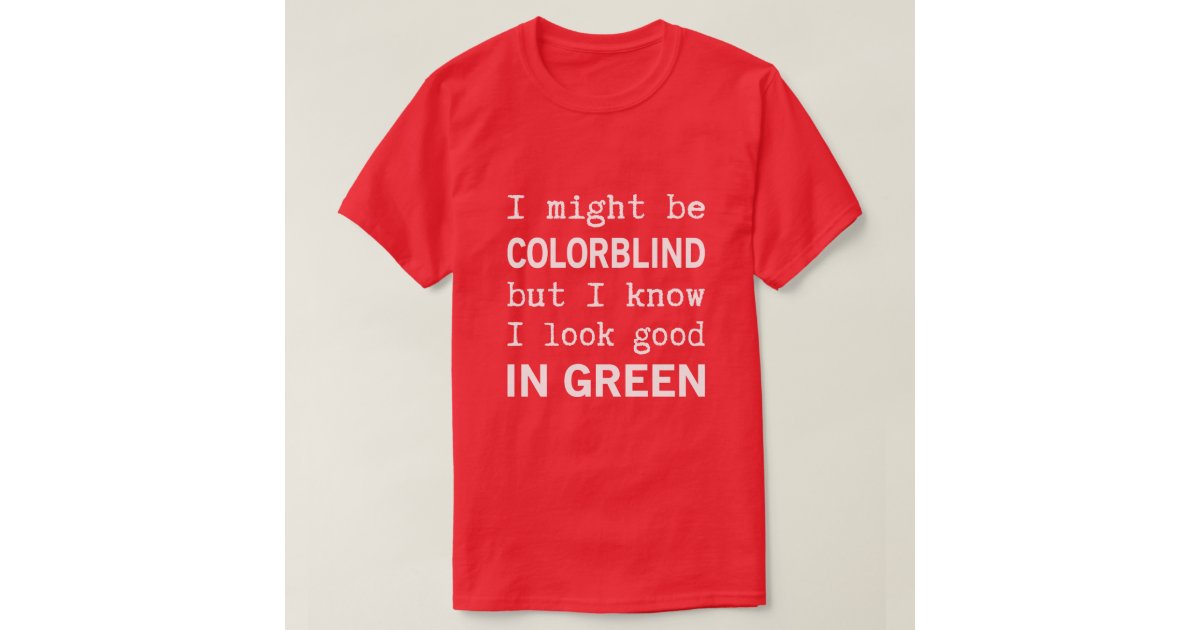 Funny Red Green Color Blindness T Shirt Zazzle