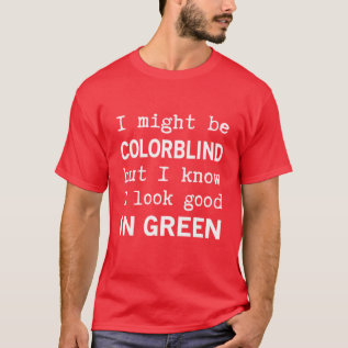 Funny Red - Green Color Blindness T-shirt at Zazzle