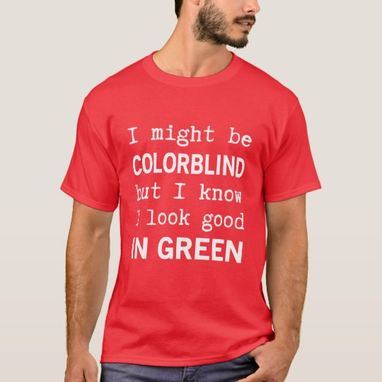 Funny Red - Green Color Blindness T-Shirt | Zazzle.com