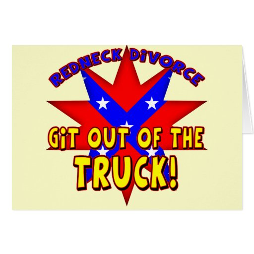 Funny Redneck Divorce T-shirts Gifts Greeting Card