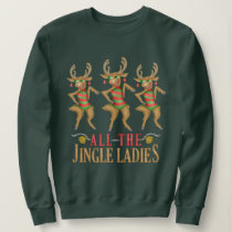 Funny Reindeer All Jingle Ladies Ugly Christmas Sweatshirt