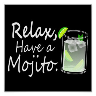 Funny Relax Have a Mojito Poster