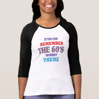 Funny  Remember the 60's T-Shirt