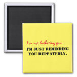 Funny Reminder Magnet