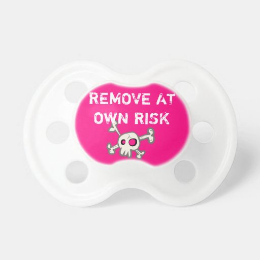 "Funny ""REMOVE AT OWN RISK"" Skull Pink Pacifier"