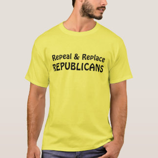 "Funny ""Repeal & Replace Republicans"" T-Shirt"