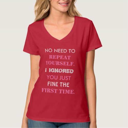 Funny Repeat Yourself Shirt