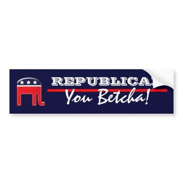 republicangoodies Funny Republican party patriotic saying Bumper Sticker