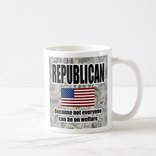 Funny Republican Welfare Mug