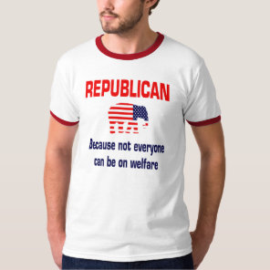 Funny Republican Welfare Shirt